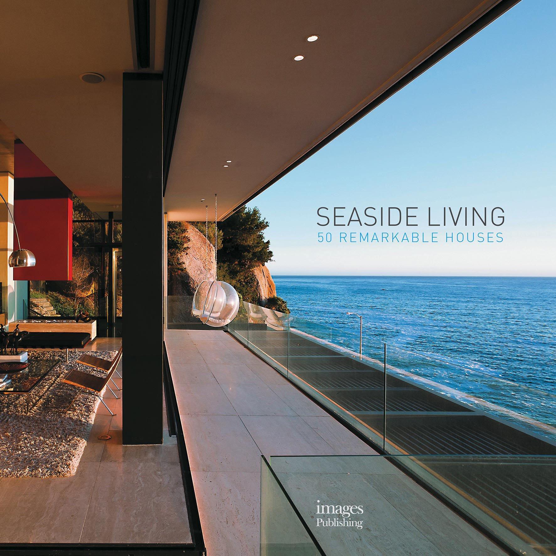 Seaside Living: 50 Remarkable Houses