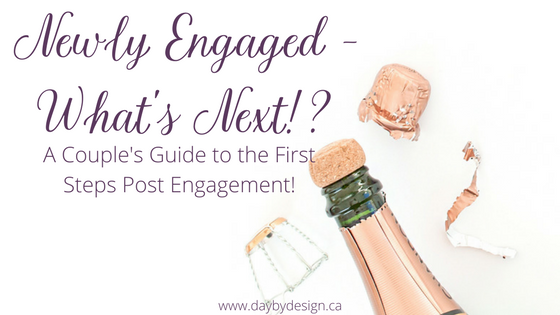 Newly Engaged - What's Next! - Day by Design - Blog