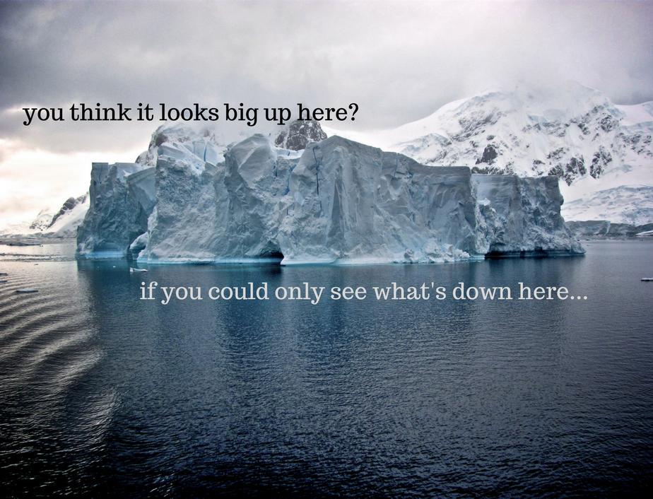 Feelings are like icebergs.