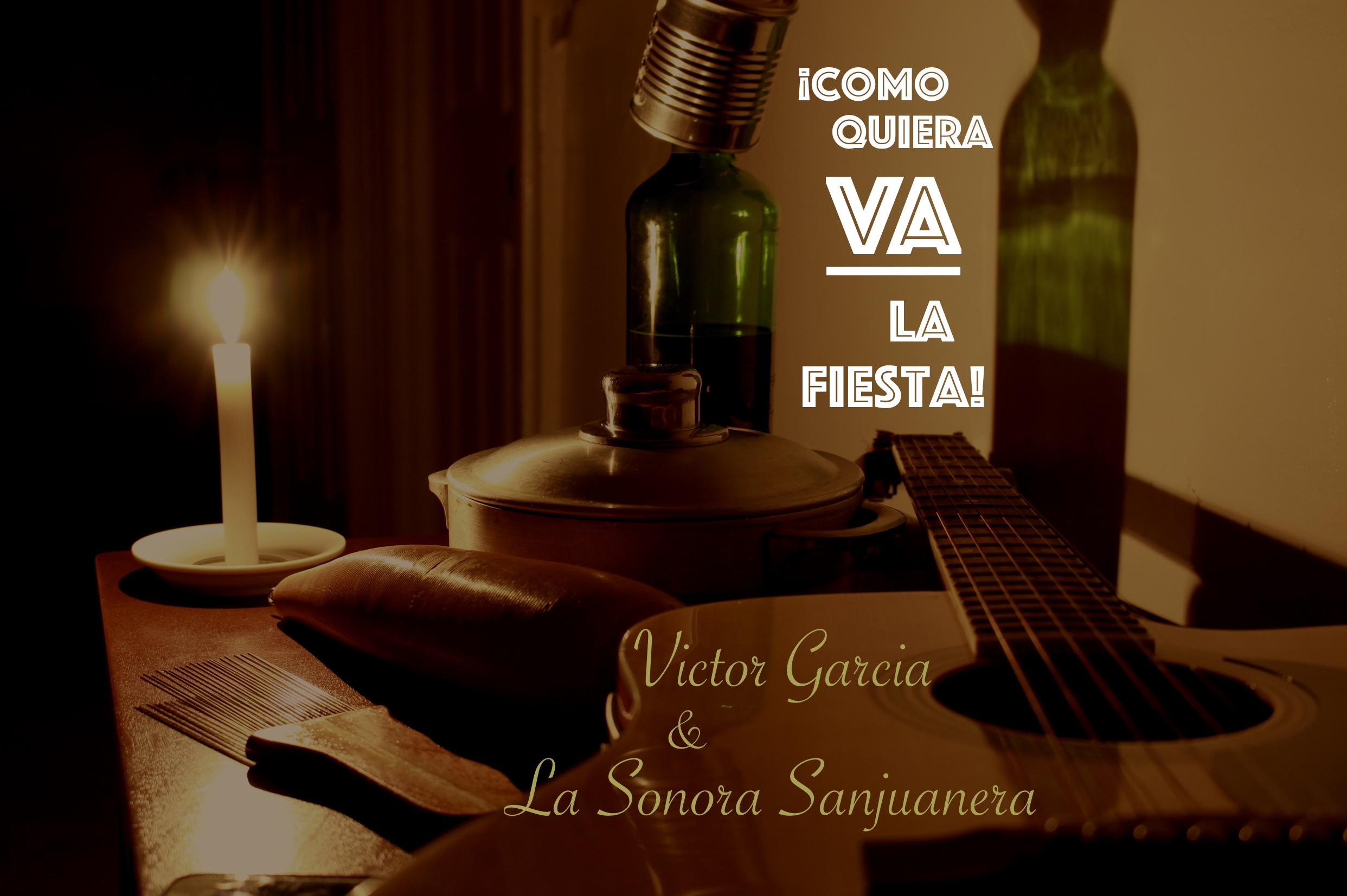 ¡Como Quiera Va La Fiesta!  (single) VICTOR GARCIA & LA SONORA SANJUANERA  (independent, 2018) Recorded: timbales & congas