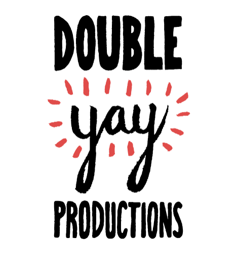 - We officially became 'Double Yay Productions' in January 2017, and we are committed to producing as much F-Rated comedy as is humanly possible.Because, whilst we find it really fun, we also think it's very important.It started as a protest, and it continued as a sit-in, and it's growing into a movement.Double Yay are here to stay.