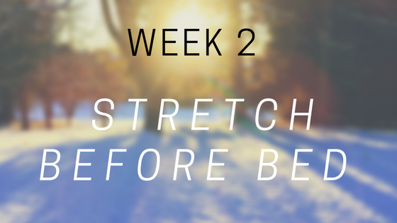 week 2 stretch before bed.png