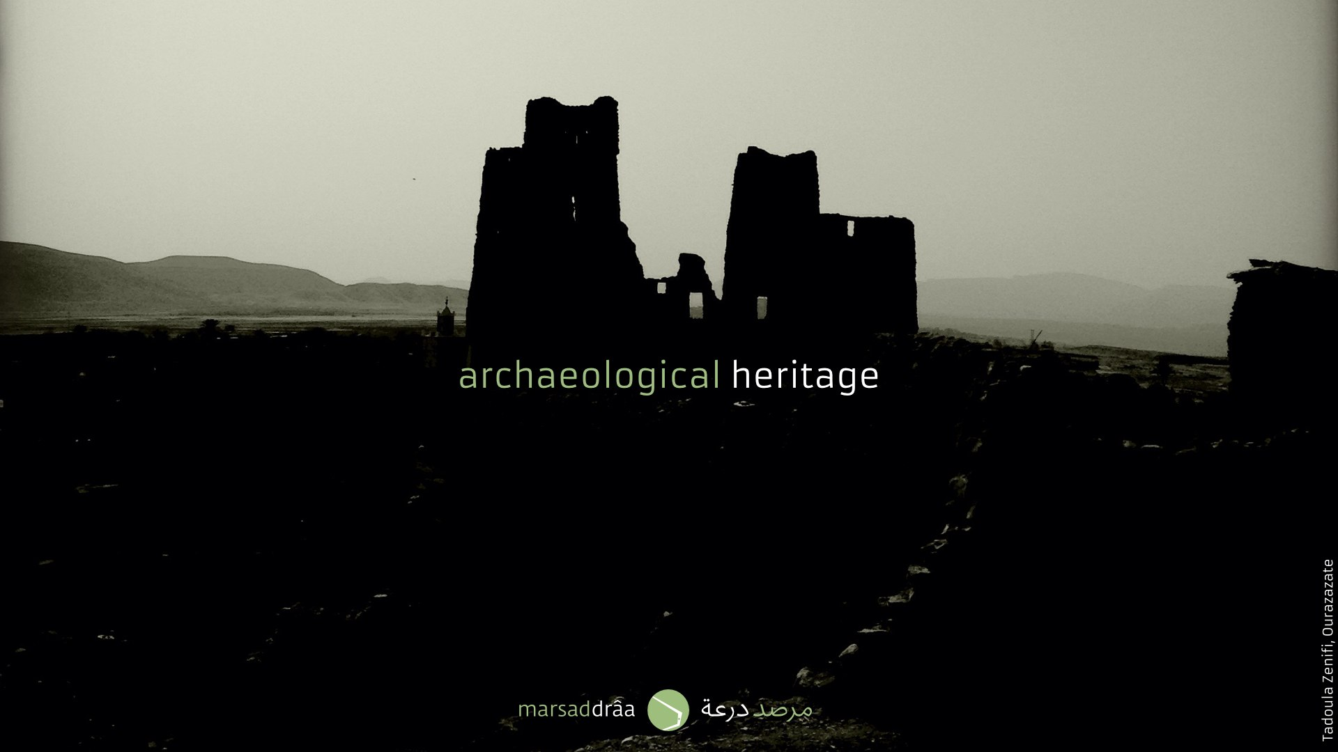 But also we will better understand the archaeological and architectural heritage and the values of traditional construction systems.