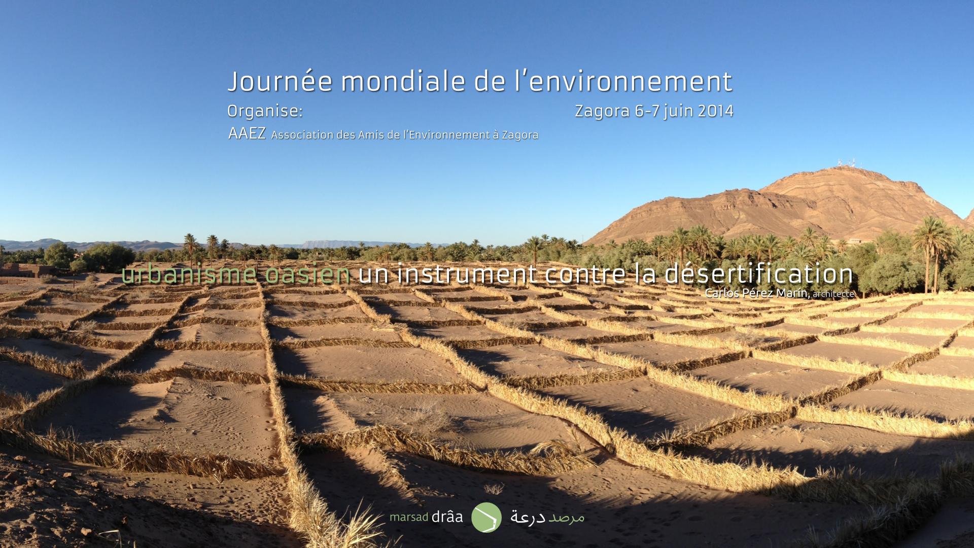 URBANISME OASIEN, UN INSTRUMENT CONTRE LA DÉSERTIFICATION, Zagora (Maroc) 2014