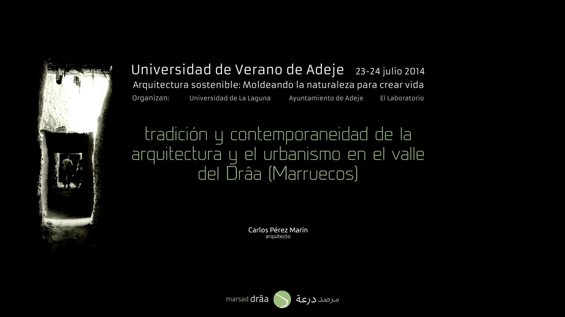 TRADICIÓN Y CONTEMPORANEIDAD DE LA ARQUITECTURA DEL VALLE DEL DRÂA, Adeje (España) 2014
