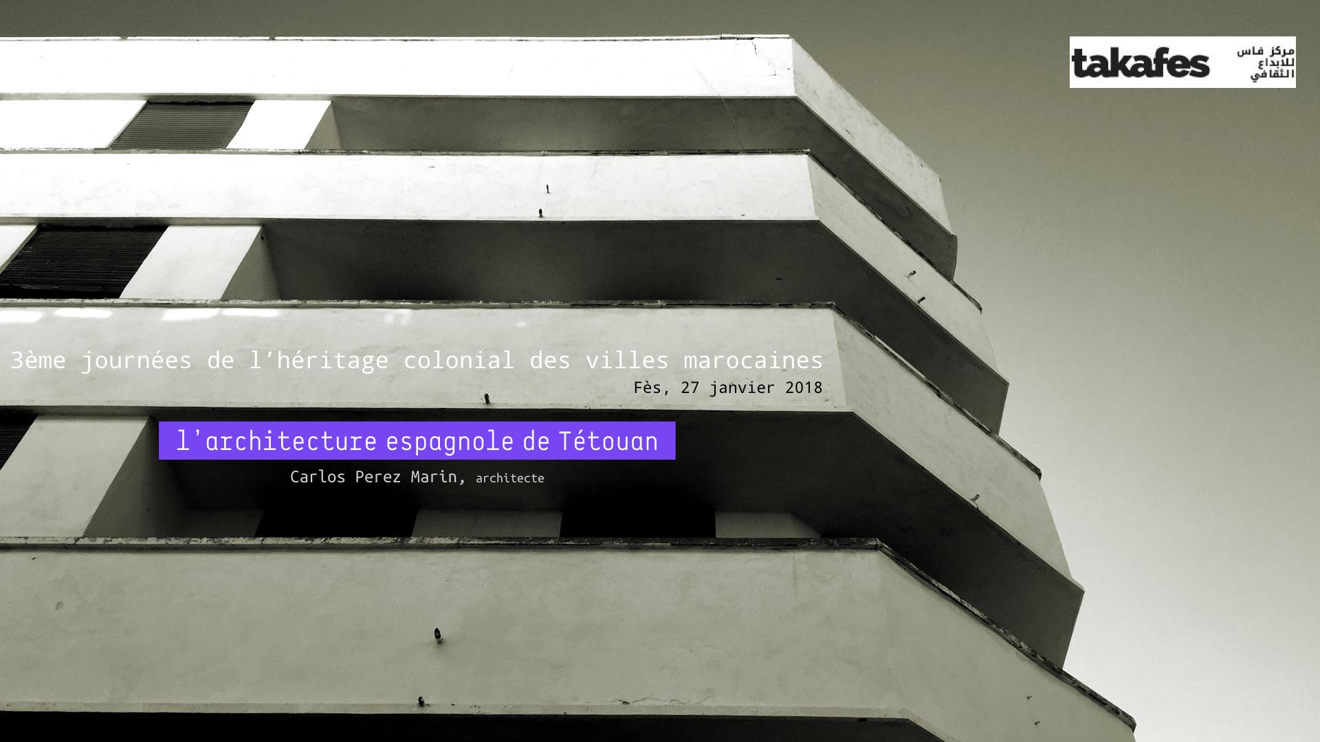 L'ARCHITECTURE ESPAGNOLE DE TÉTOUAN, Fès (Maroc) 2018