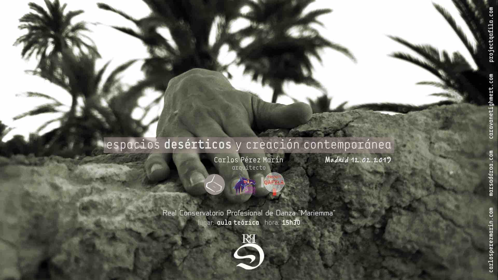 ESPACIOS DESÉRTICOS Y CREACIÓN CONTEMPORÁNEA, Madrid (España) 2019
