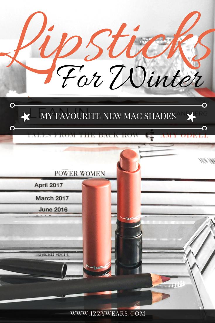 Lipsticks for Winter with MAC Cosmetics | Izzy Wears Blog