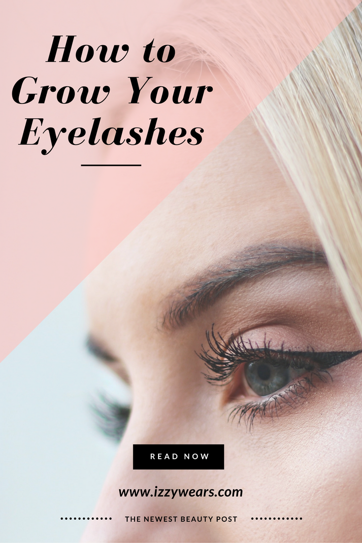 How To Grow Your Eyelashes | Izzy Wears Blog