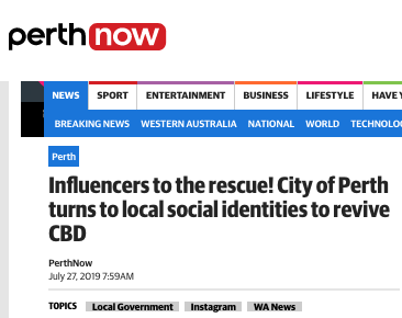 PerthNow: Influencers to the rescue! City of Perth turns to local social identities to revive CBD.png