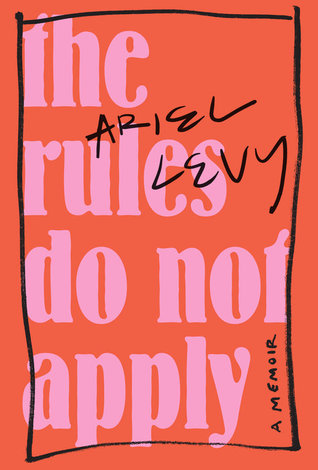 The cover of Ariel Levy's memoir The Rules Do Not Apply.