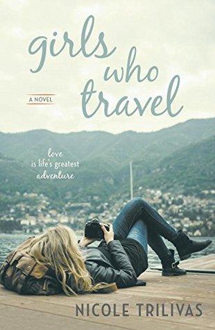 The cover of Nicole Trilivas' novel Girls Who Travel.