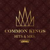 Common Kings - Hits N Mrs EP