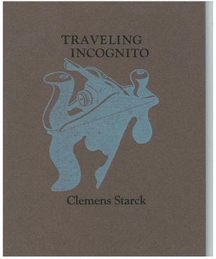Traveling Incognito , Wood Works Press, 2004.  ISBN: 1-890654-37-x    PURCHASE BOOK