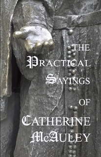 The Practical Sayings of Catherine McAuley Book Cover.jpg