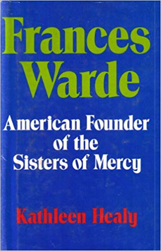 Frances Warde American Founder of the Sisters of Mercy Book Cover.jpg