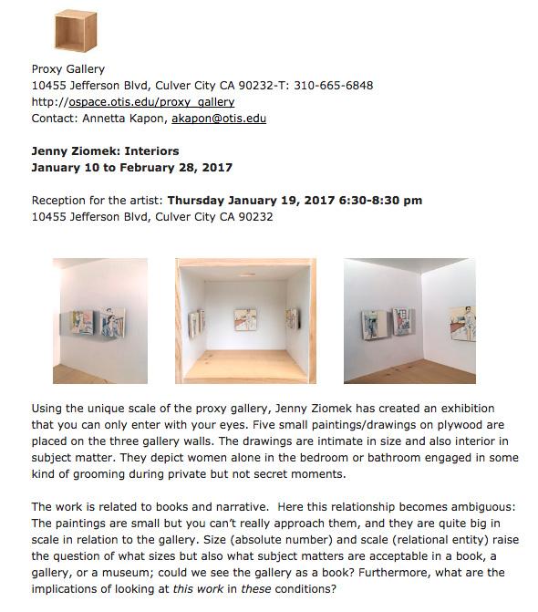 Interiors,  solo show at Proxy Gallery, Los Angeles, January-February 2017   https://ospace.otis.edu/proxy_gallery/JennyZiomek