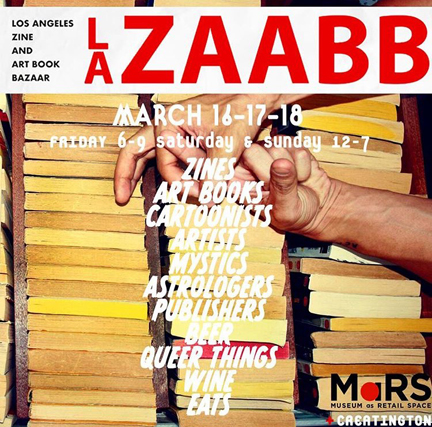 Los Angeles Zine and Art Book Bazaar,  Museum as Retail Space (MaRS Gallery), Los Angeles, March 2018