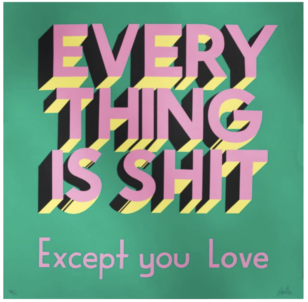 Stephen Powers , Everything is Shit , 2017, Screen print in 4 colors on 254 gram Coventry Rag paper, 24 × 24 in; 61 × 61 cm