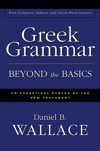 Greek grammar beyond basics - wallace.jpg