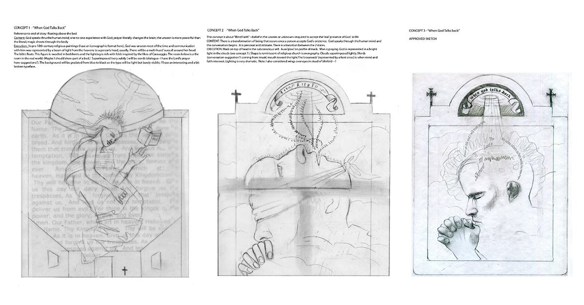 """These 3 concepts were submitted after reading the article, """"When God Talks Back"""",  Stanford Magazine.  The 3rd sketch was selected ."""