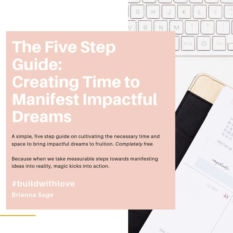 the 5 Step Guide: creating time to manifest impactful dreams pdf - available today!  Click  here  to begin your journey