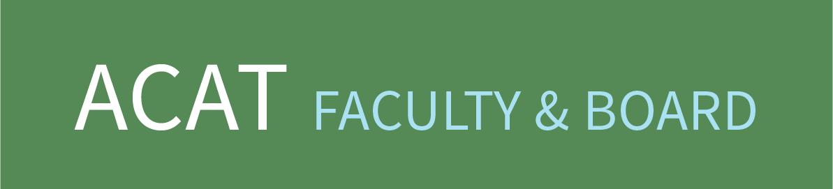 ACAT Faculty & Board