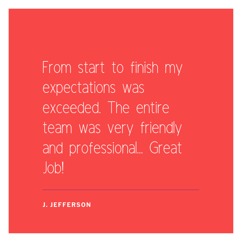 From start to finish my expectations was exceeded. The entire team was very friendly and professional... Great Job! (6).png