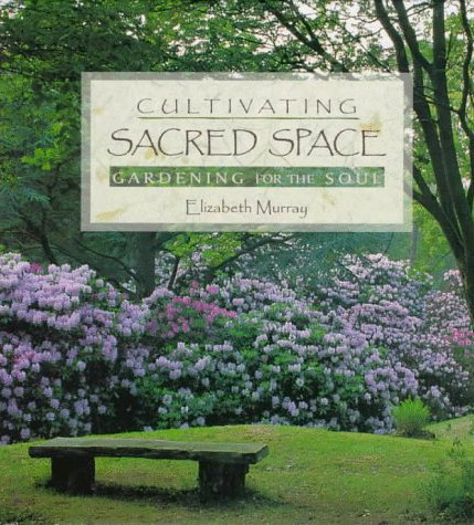Cultivating Sacred Space: Gardening for the Soul