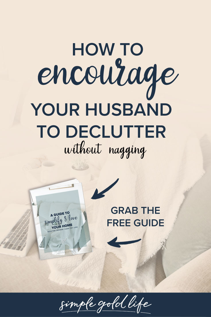 Want to encourage your husband to declutter his stuff? Try these tips to support your loved ones to clear the clutter with Printables. #DeclutterTips #Clutter #Declutterhome