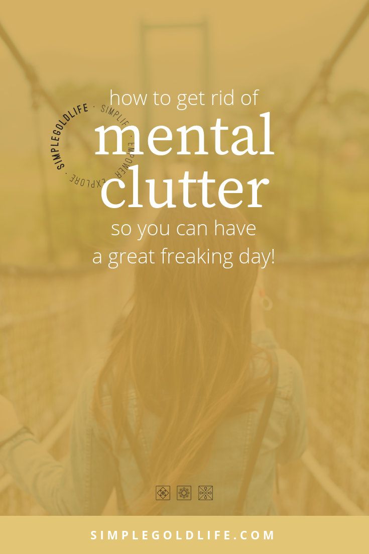 Are you suffering from mental clutter? Use these scientific backed methods to help clear clutter from your mind and get reenergized to get stuff done! #declutter #declutterthoughts #habits
