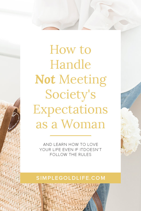 Feeling like you're not meeting society's expectations as a woman? Learn how to love your life - especially when it doesn't follow the rules.