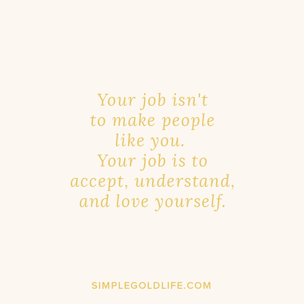 Your job isn't to make people like you. Your job is to accept, understand, and love yourself. #selflovequotes #inspiringquotes #quotes