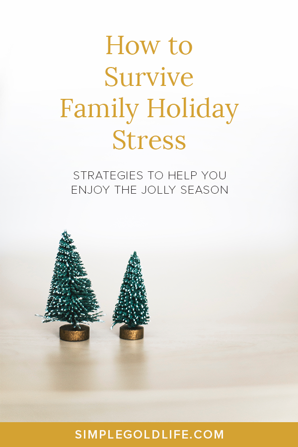 how to survive the holidays when your family is dramatic AF. Here are three practical ways to keep the warm and fuzzies. #holidaydrama #familydrama #holidaytips