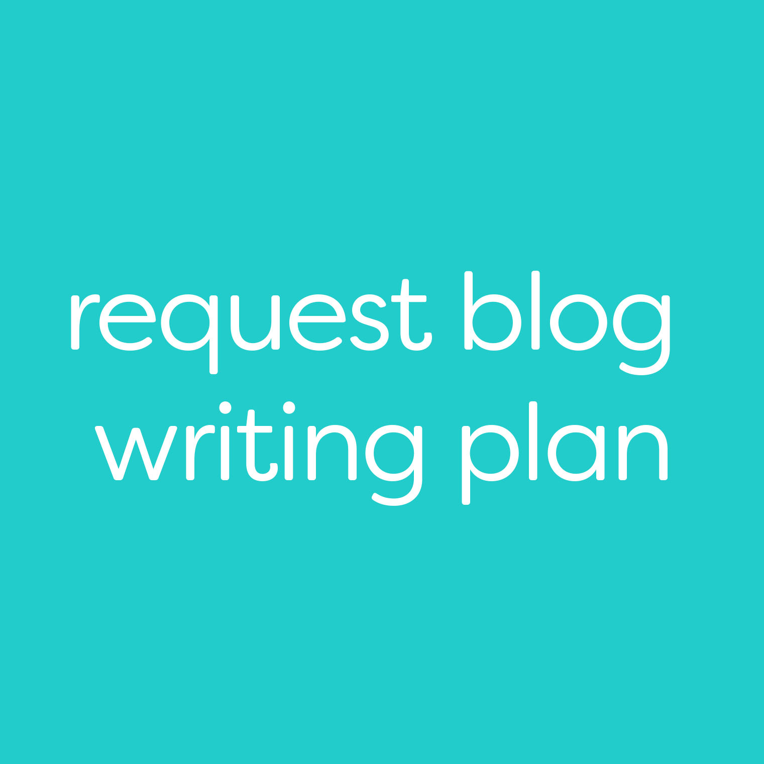 request blog writing plan.jpg