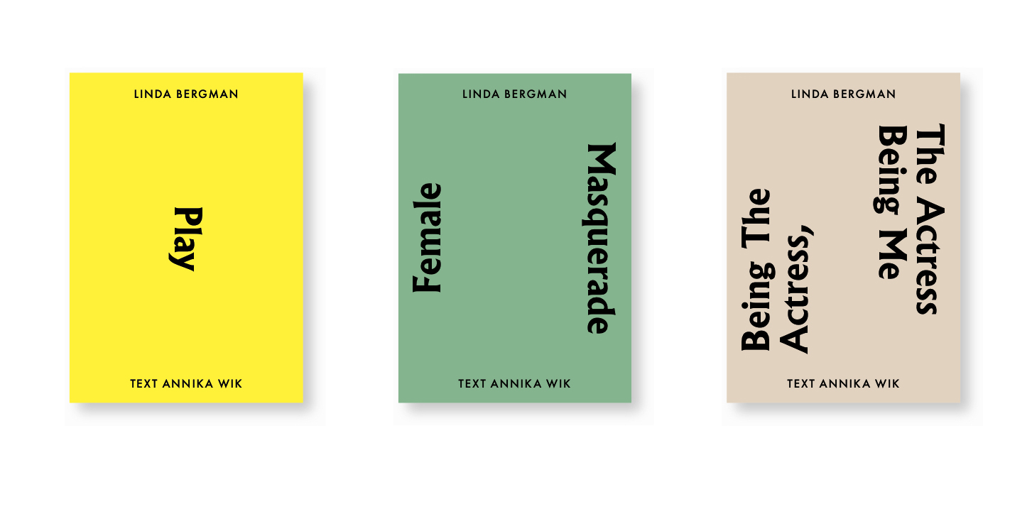 Texts by Annika Wik about three photographic series by Linda Bergman. The texts were published in conjunction with Bergman´s solo exhibition  Female Masquerade  (2014)   at   Abecita konstmuseum, Borås. Graphic Design by Studio Bergman Wibroe.