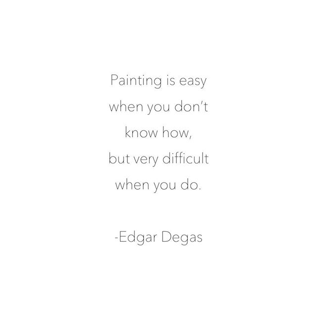 """Painting is easy when you don't know how, but very difficult when you do"". -#edgardegas #artquotes"