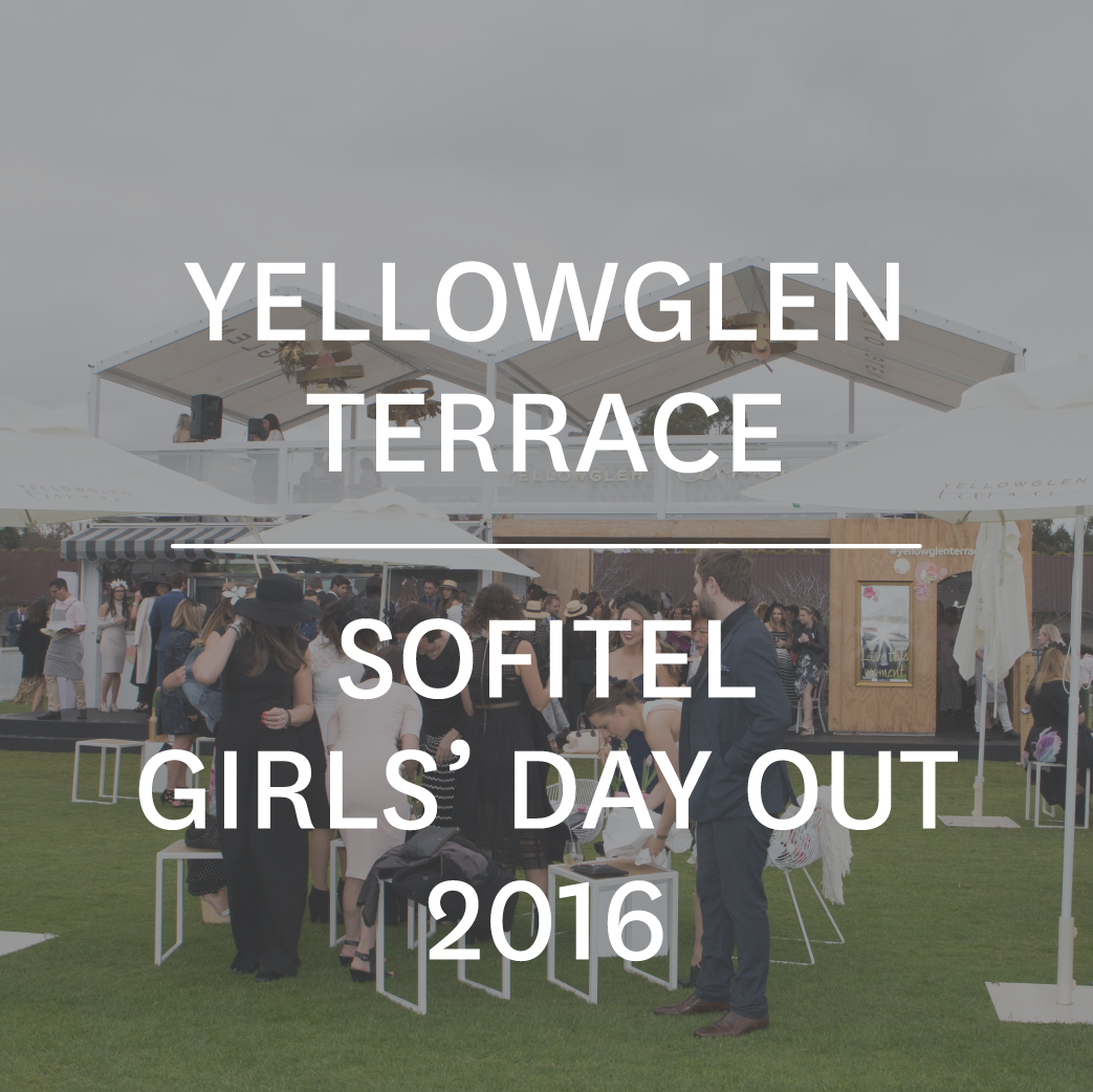 0-yellowglen-terrace-sofitel-girls-day-out-2016-01.png