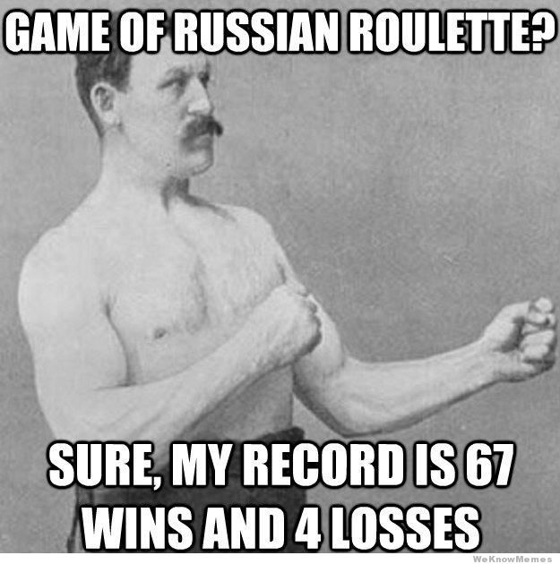 overly-manly-man-plays-russian-roulette.jpg