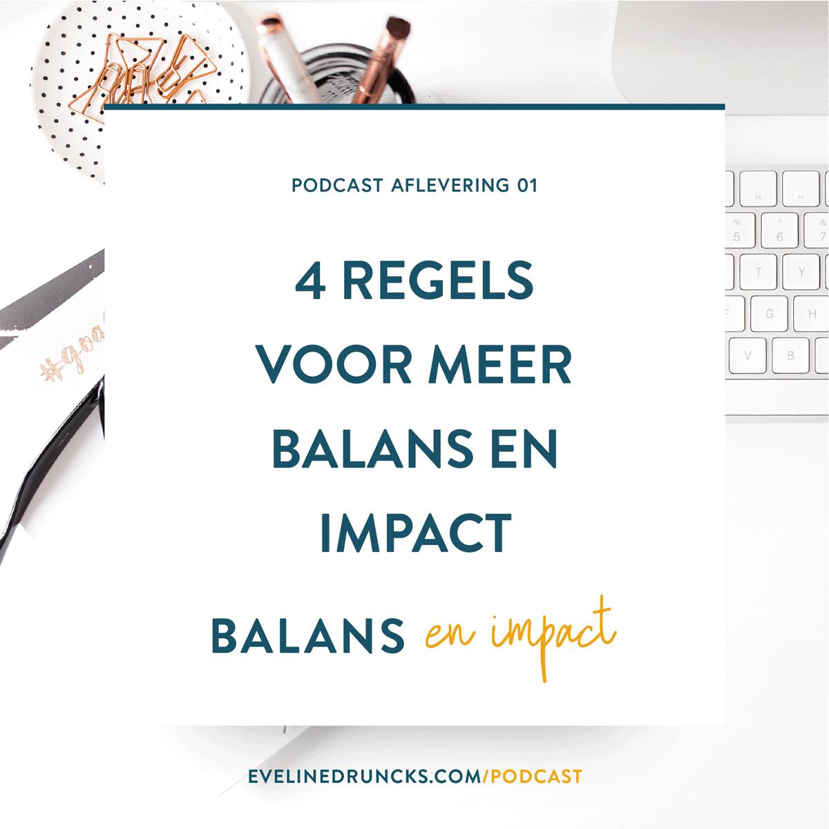 balans-en-impact-aflevering-1-4-regels-voor-meer-balans-en-impact---blog-afbeelding.png