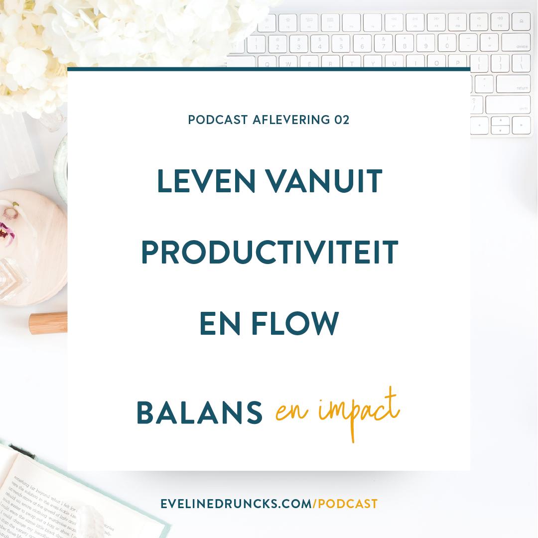 balans-en-impact-aflevering-2-leven vanuit productiviteit en flow blogafbeelding