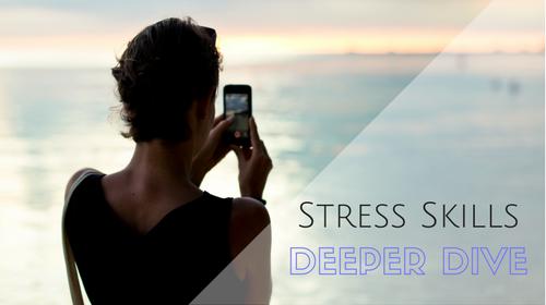 Stress Skills Deeper Dive