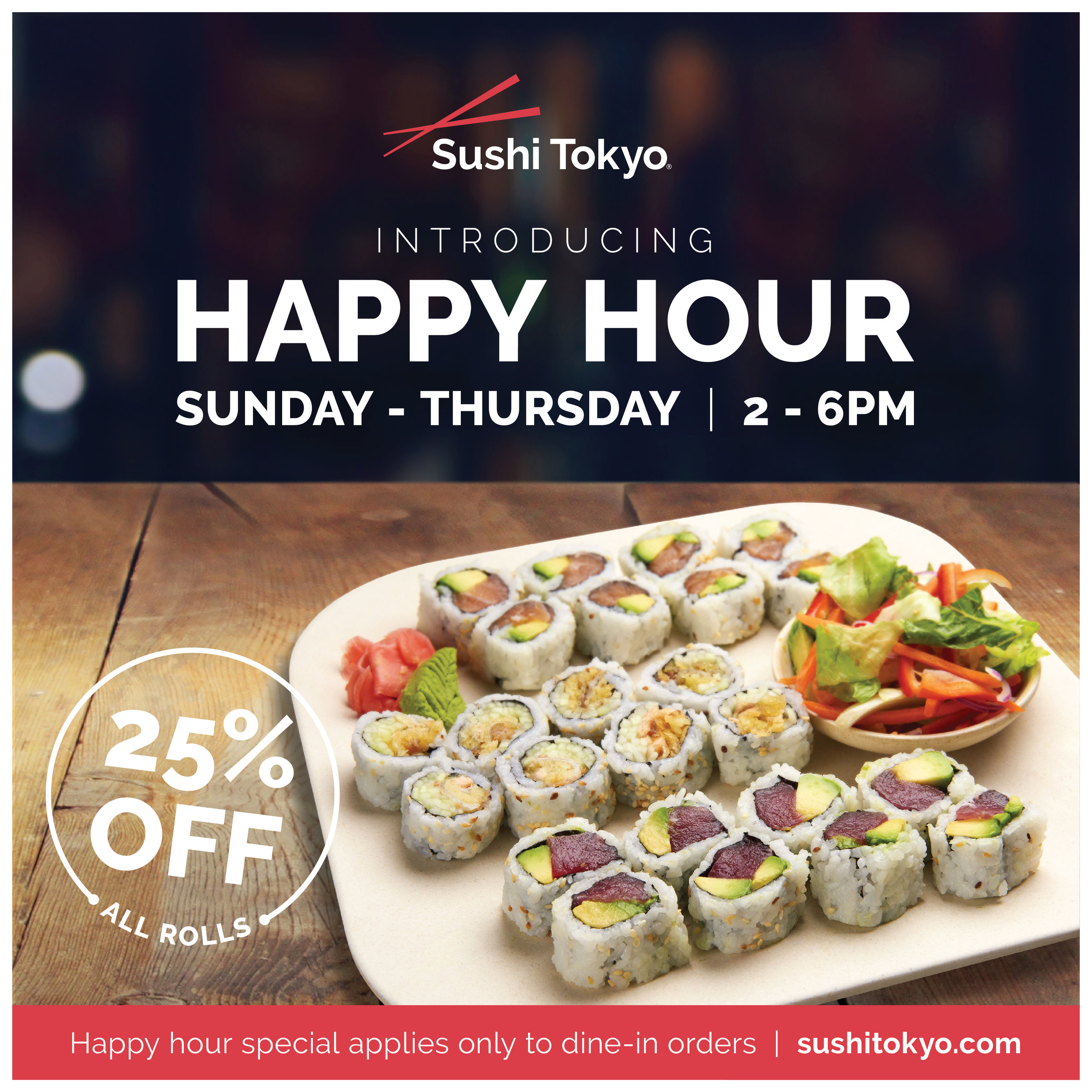 Happy Hour Sushi Tokyo Happy hour offerings from our sushi bar include traditional sushi rolls, our one and only crazy irishman roll, and a variety of raw fish plates. happy hour sushi tokyo