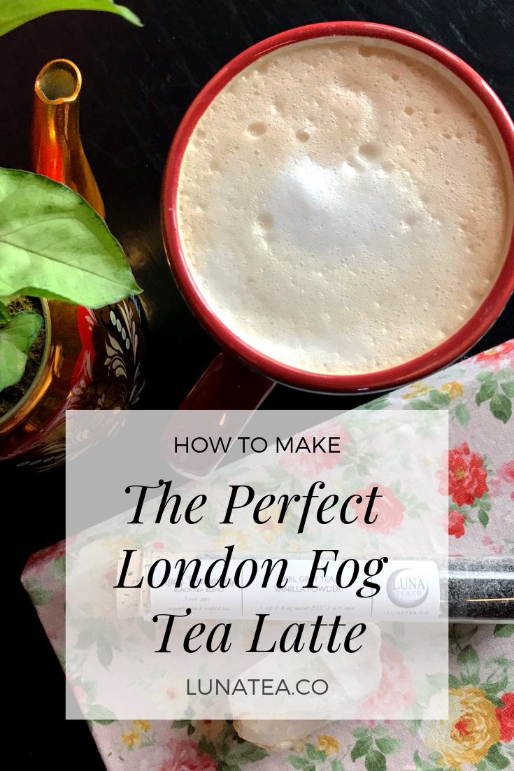How to make the perfect London Fog Tea Latte