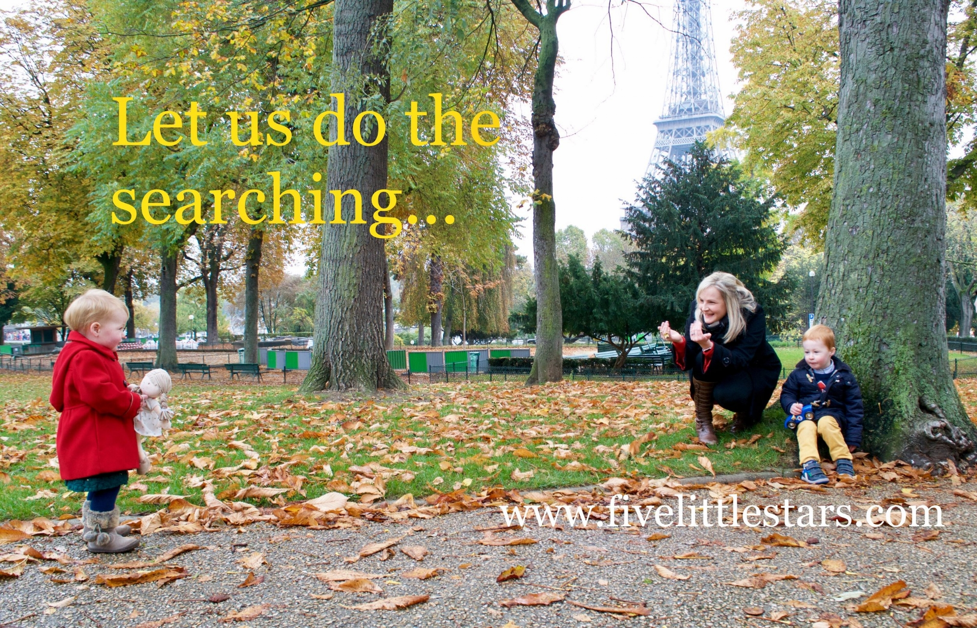 Let us do the searching...