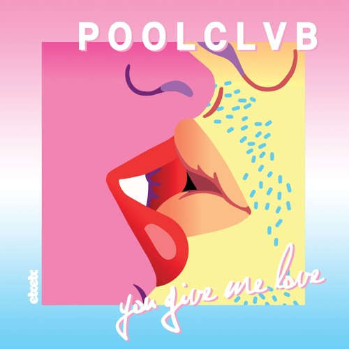 poolclvb-you-give-me-love