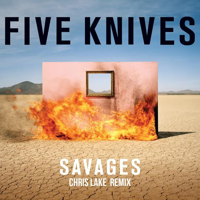 five-knives-savages-chris-lake-remix.jpg