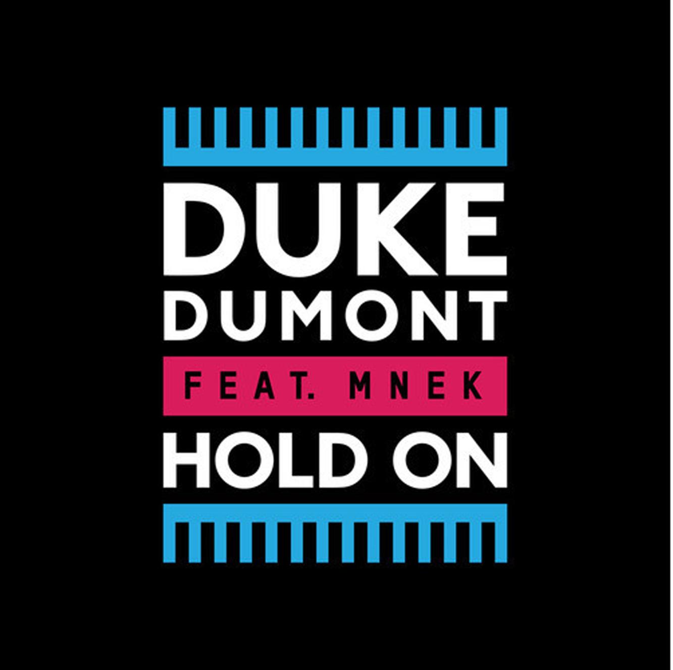 Duke-Dumont-Hold-On-ft-MNEK.jpg
