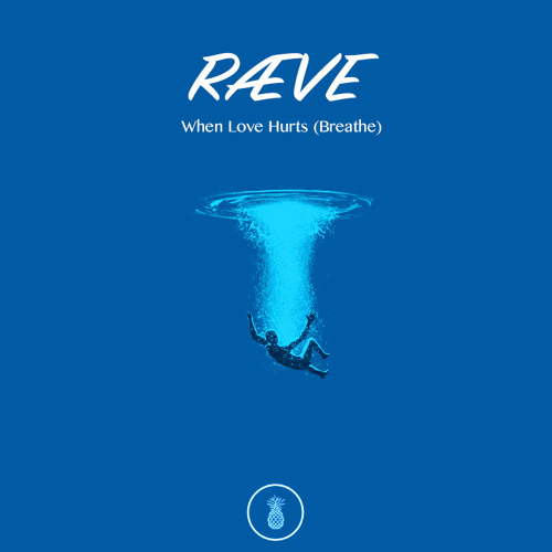 RÆVE - When Love Hurts (Breathe)