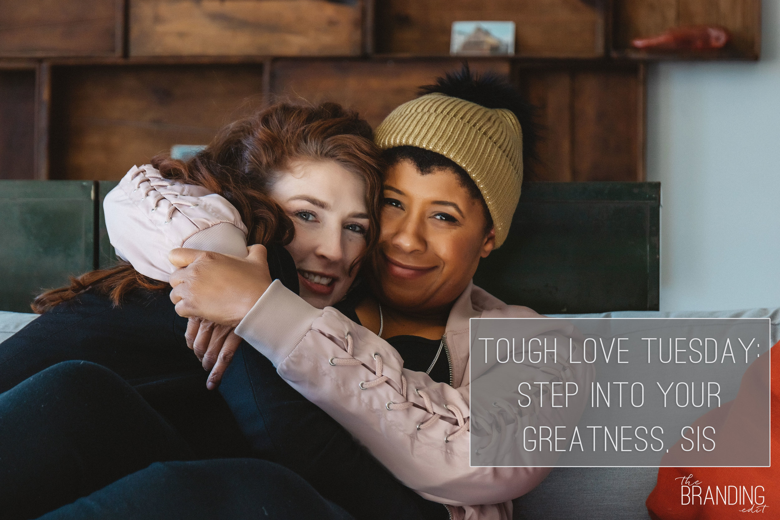 Tough-Love-Tuesday--Step-Into-Your-Greatness,-Sis.jpg